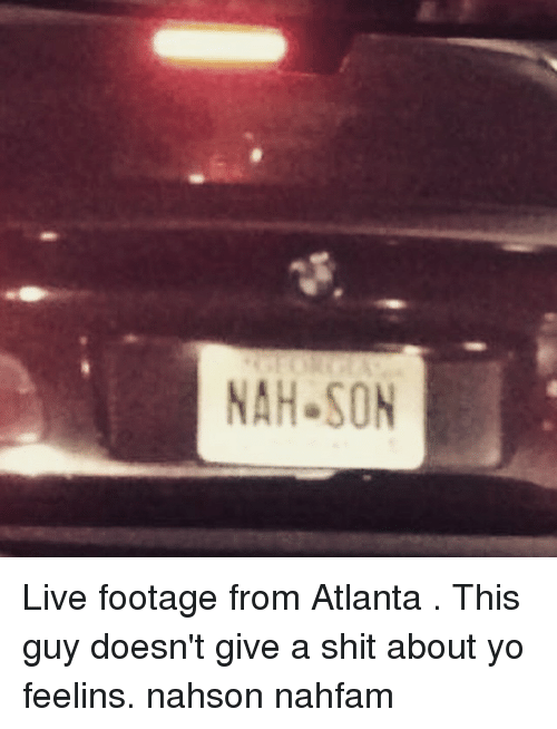 Nah Son Live Footage From Atlanta This Guy Doesnt Give A Shit About