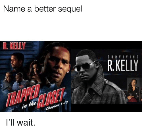 R. Kelly, Reddit, and Baps: Name a better sequel  R. KELLY  SURVIVIN  R KELLY  BAPS  -12  ers  Chap