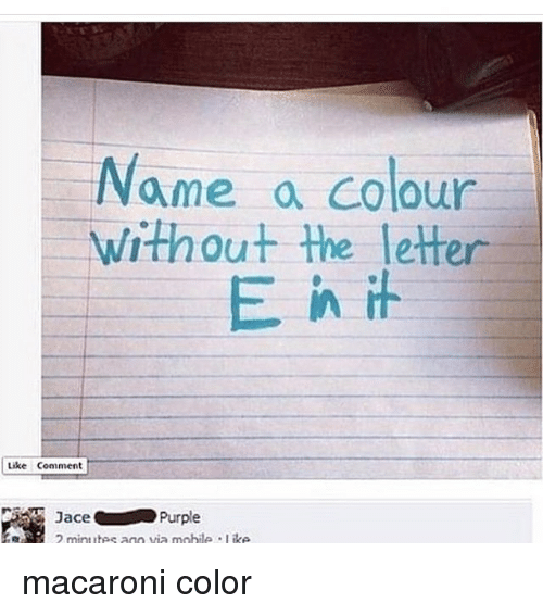 Name a Colour Without the Letter E in It Like Comment Purple Jace