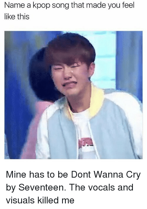 Name a Kpop Song That Made You Feel Like This Mine Has to Be Dont