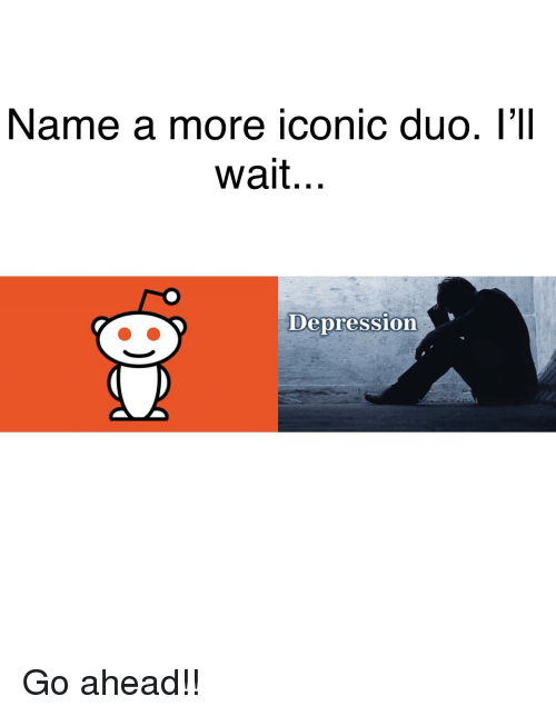 Name a More Iconic Duo T1 Wait Depression   Reddit Meme on ME ME