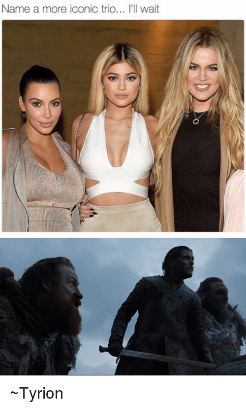 Memes, Iconic, and 🤖: Name a more iconic trio... I'll wait ~Tyrion