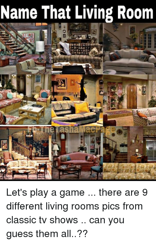 Captivating Memes, TV Shows, And Game: Name That Living Room Cpage Letu0027s Play A Part 10