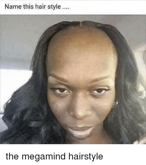 Name This Hair Style The Megamind Hairstyle Meme On Me