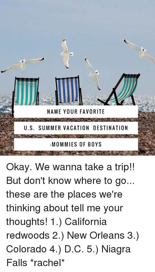 Memes Summer And California NAME YOUR FAVORITE US SUMMER VACATION DESTINATION MOMMIES OF