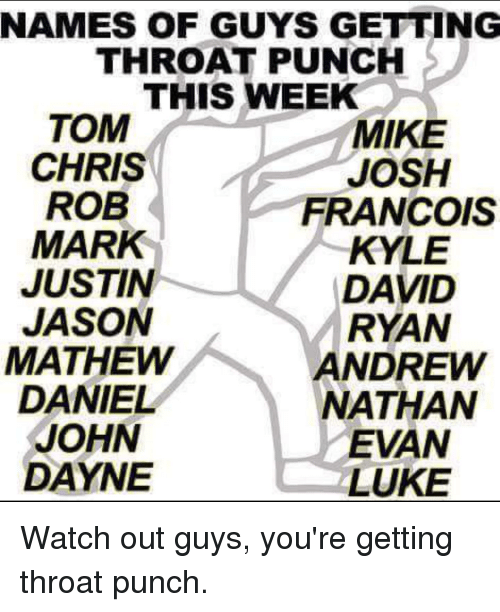 Watch Out Toms And Names Of Guys Getting Throat Punch This Week