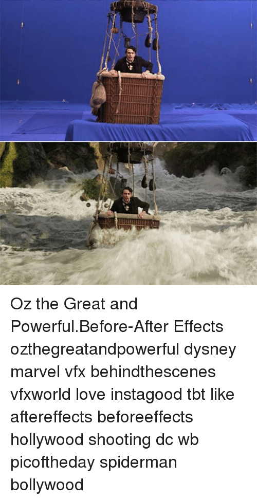 Memes, Bollywood, and After Effects: NAN Oz the Great and Powerful.Before-After Effects ozthegreatandpowerful dysney marvel vfx behindthescenes vfxworld love instagood tbt like aftereffects beforeeffects hollywood shooting dc wb picoftheday spiderman bollywood