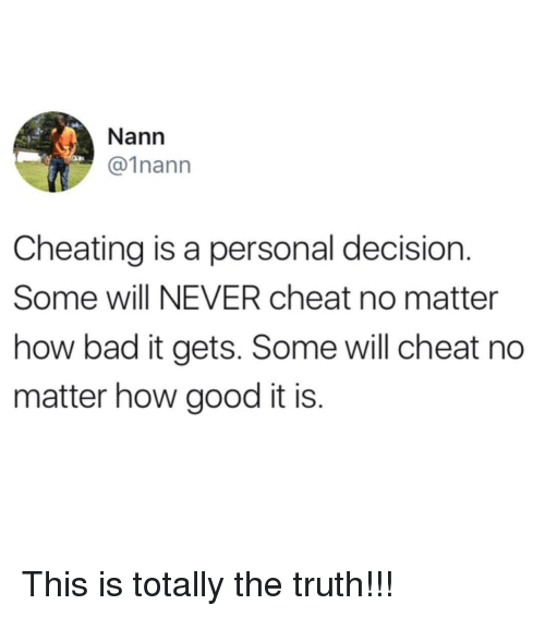Nann Cheating Is a Personal Decision Some Will NEVER Cheat