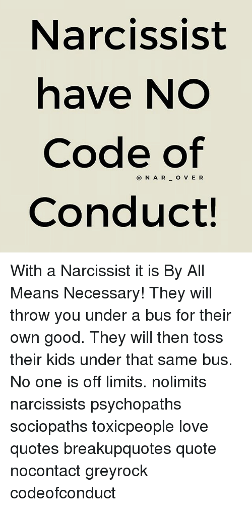 Narcissist Have No Code of N a R O v E R Conduct With a ...