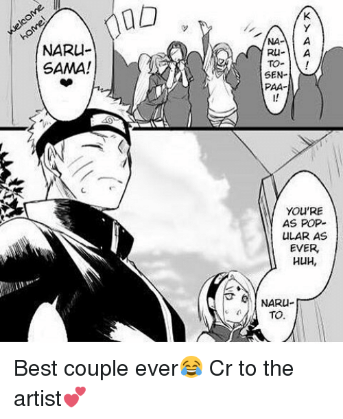 Huh, Memes, and Pop: NARU  SAMA!  TO  SEN-  PAA-  YOU'RE  AS POP-  ULAR AS  EVER  HUH,  TO Best couple ever😂 Cr to the artist💕