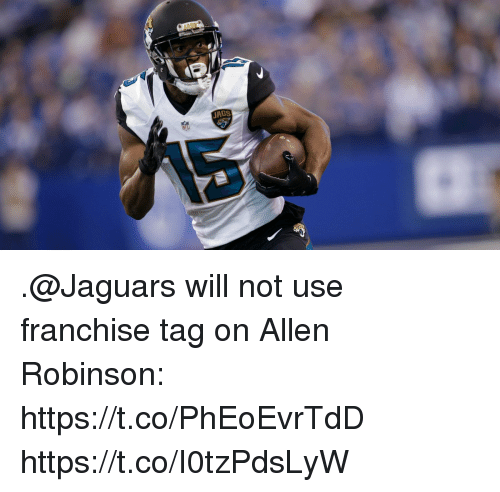 Memes, Nas, and 🤖: NAS  JAGS .@Jaguars will not use franchise tag on Allen Robinson: https://t.co/PhEoEvrTdD https://t.co/I0tzPdsLyW