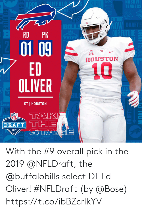 Future, Memes, and Nfl: NASHVIL  TENNESS  APRIL UFFALD  SEE  PRIL  DRA  BUFFALO  Wings  FUTURE  OW DRAFT2  OUR FUTURE  BILLS  PK  DRAFT  12  01 09  ED  OLIVER  H  HOUSTON  10  ALO  BL  BILE  ENASH  DT HOUSTON  E  ТAK  THE  STAGE  AP  NFL  DRAFT  2019  DRAFT  NOWN  2010  RD  E IS NO  GO BILLS With the #9 overall pick in the 2019 @NFLDraft, the @buffalobills select DT Ed Oliver! #NFLDraft (by @Bose) https://t.co/ibBZcrIkYV