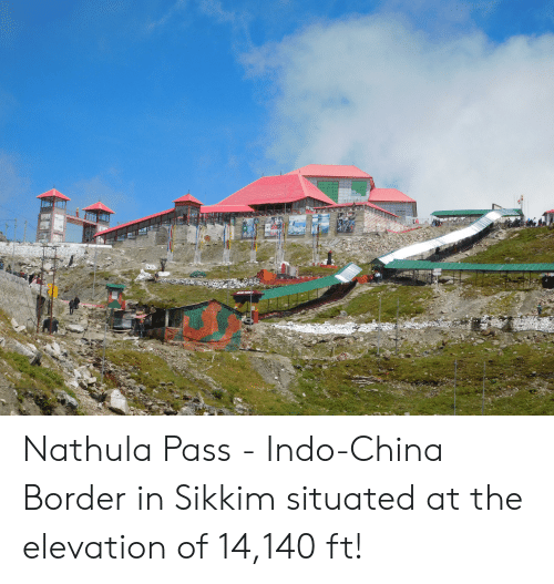 China, Sikkim, and Indo: Nathula Pass - Indo-China Border in Sikkim situated at the elevation of 14,140 ft!