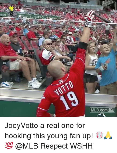 Memes, Mlb, and Respect: NATI  SCOUTS CLU  | MLB.com JoeyVotto a real one for hooking this young fan up! ⚾️🙏💯 @MLB Respect WSHH