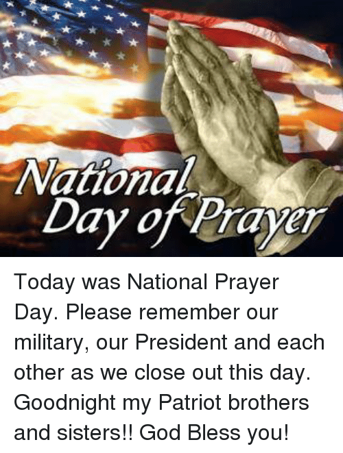 National Day of Prayer Today Was National Prayer Day Please