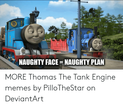 Naughty Face Naughty Plan More Thomas The Tank Engine Memes By