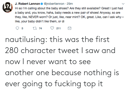 Another One, Saw, and Target: nautilusing: this was the first 280 character tweet I saw and now I never want to see another one because nothing is ever going to fucking top it