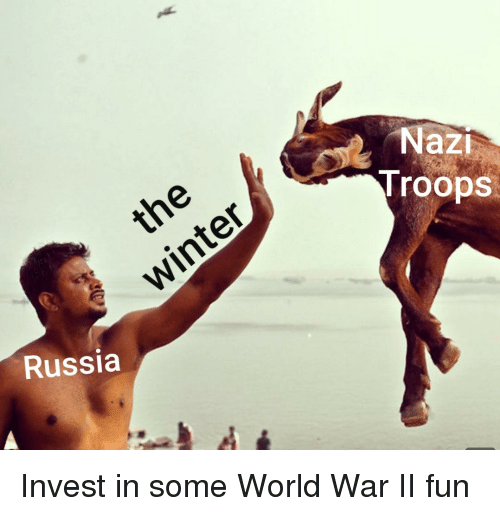 Russia, World, and World War II: Naz  Troops  Russia