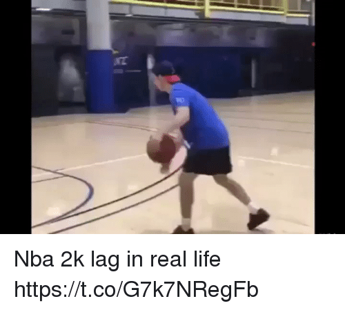 Life, Nba, and Nba 2k: Nba 2k lag in real life https://t.co/G7k7NRegFb