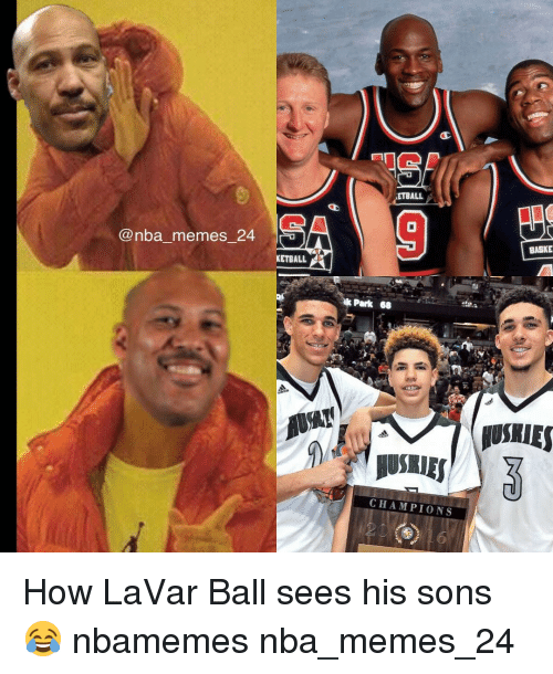 Nba, Park, and Ball: nba memes 24  KETBALL  ETBALL  Park 68  CHAMPIONS  BASKE How LaVar Ball sees his sons 😂 nbamemes nba_memes_24