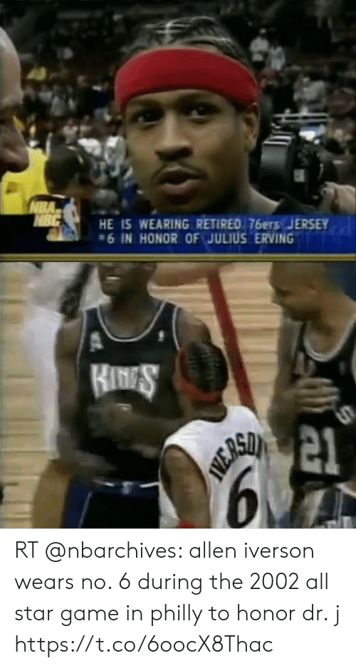 Philadelphia 76ers, All Star, and Allen Iverson: NBA  NBC  HE IS WEARING RETIRED 76ers JERSEY  6 IN HONOR OF JULIUS ERVING   KINES  BUSO 21  6 RT @nbarchives: allen iverson wears no. 6 during the 2002 all star game in philly to honor dr. j https://t.co/6oocX8Thac