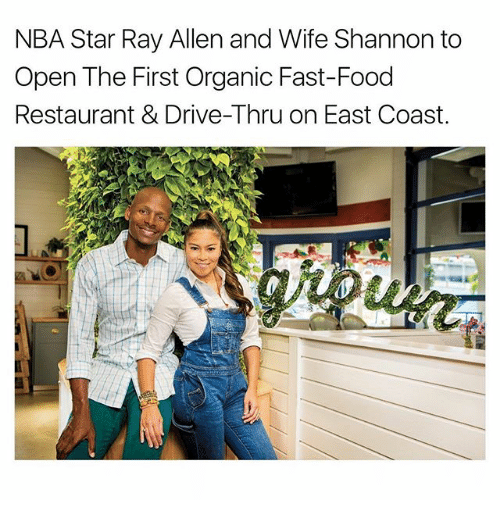 Fast Food, Food, and Memes: NBA Star Ray Allen and Wife Shannon to  Open The First Organic Fast-Food  Restaurant & Drive-Thru on East Coast.