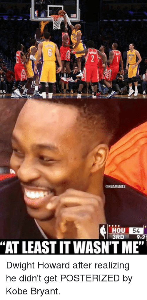 cbb7143217f3 54 3RD 921 ATLEASTITWASN T ME Dwight Howard After Realizing He Didn ...