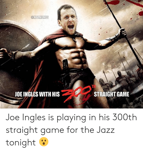 Nba, Game, and Jazz: @NBAMEMES  TI  JOE INGLES WITH HIS  STRAIGHT GAME Joe Ingles is playing in his 300th straight game for the Jazz tonight 😮