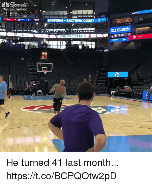 Memes, Proud, and 🤖: NBCSAUTHENTIC  SAC100UNIFORM SACTOWN COURT  CITY.EQITIONE  ONE, PROUD CITY  50 He turned 41 last month... https://t.co/BCPQOtw2pD