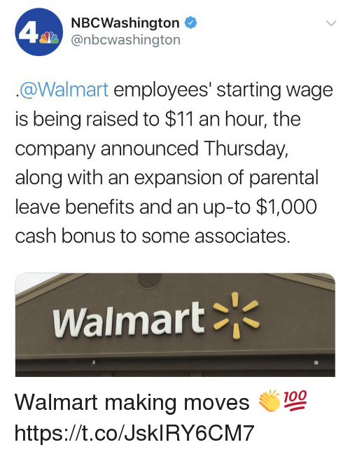 Memes, Walmart, and 🤖: NBCWashington  @nbcwashington  @Walmart employees' starting wage  is being raised to $11 an hour, the  company announced Thursday,  along with an expansion of parental  leave benefits and an up-to $1,000  cash bonus to some associates.  Walmart Walmart making moves 👏💯 https://t.co/JskIRY6CM7