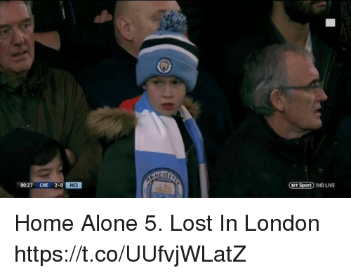 Being Alone, Home Alone, and Memes: NCHE  80:27 CHE 2-0  MC  BT Sport 1HD LIVE Home Alone 5. Lost In London https://t.co/UUfvjWLatZ