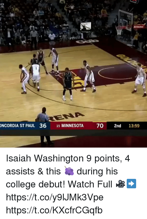 College, Memes, and Minnesota: NCORDIA ST PAUL 36 15 MINNESOTA 70 2nd 13:59 Isaiah Washington 9 points, 4 assists & this 🍇 during his college debut!  Watch Full 🎥➡️ https://t.co/y9lJMk3Vpe https://t.co/KXcfrCGqfb