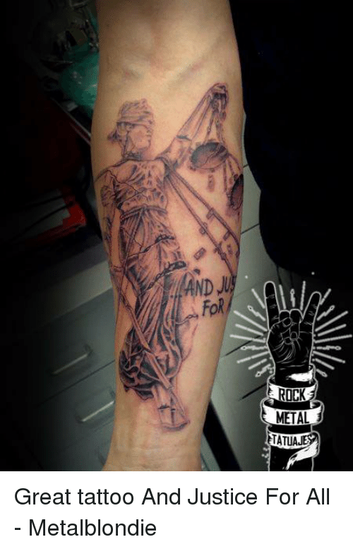 Nd U For Metal Tatuaje Great Tattoo And Justice For All