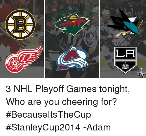 Nda La 3 Nhl Playoff Games Tonight Who Are You Cheering For