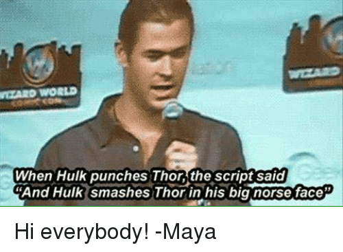NDARD WORLD When Hulk Punches Thor the Script Said and Hulk Smashes