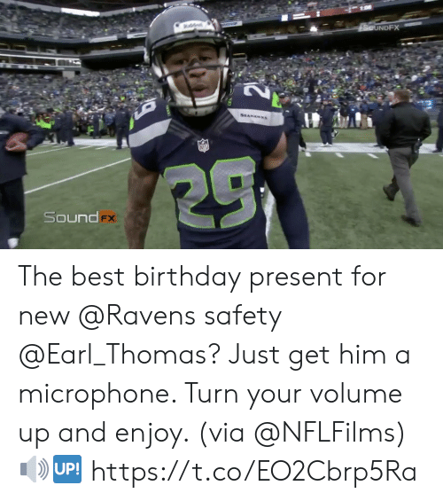 Birthday, Memes, and Best: NDFX  SEAHAWKS  Sound The best birthday present for new @Ravens safety @Earl_Thomas?   Just get him a microphone.  Turn your volume up and enjoy. (via @NFLFilms) 🔊🆙 https://t.co/EO2Cbrp5Ra