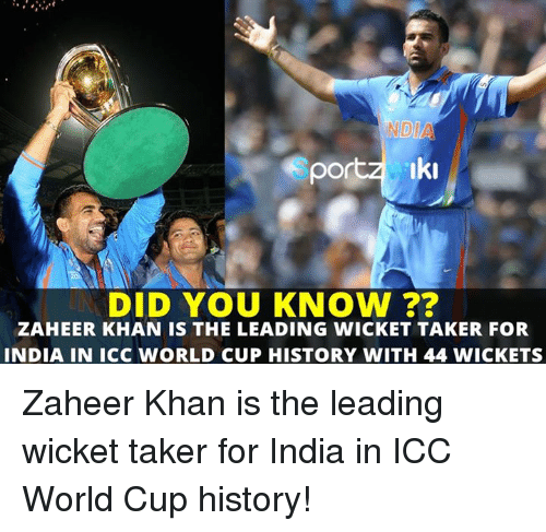 Memes, 🤖, and Icc: NDI  por  Iki  DID YOU KNOW  ZAHEER KHAN IS THE LEADING WICKET TAKER FOR  INDIA IN ICC WORLD CUP HISTORY WITH 44 WICKETS Zaheer Khan is the leading wicket taker for India in ICC World Cup history!