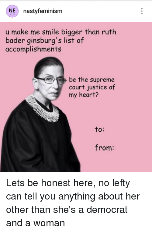 Supreme, Supreme Court, and Heart: NE nastyfeminism  u make me smile bigger than ruth  bader ginsburg's list of  accomplishments  be the supreme  court justice of  my heart?  to  O:  from: