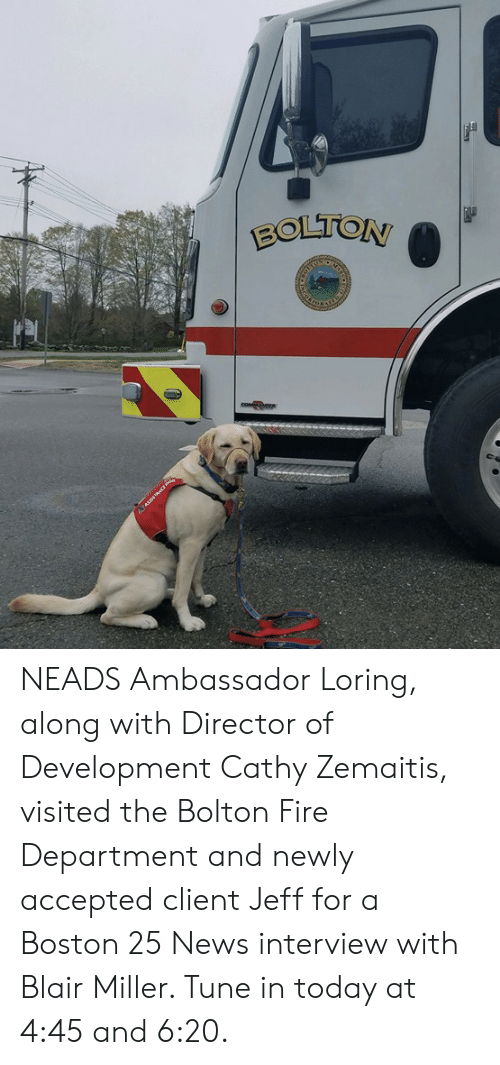 Fire, Memes, and News: NEADS Ambassador Loring, along with Director of Development Cathy Zemaitis, visited the Bolton Fire Department and newly accepted client Jeff for a Boston 25 News interview with Blair Miller. Tune in today at 4:45 and 6:20.