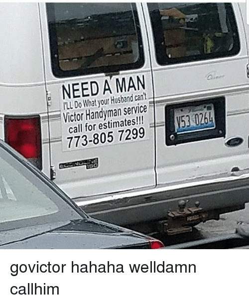 NEED a MAN ILL Do What Your Husband Can't- Victor Handyman