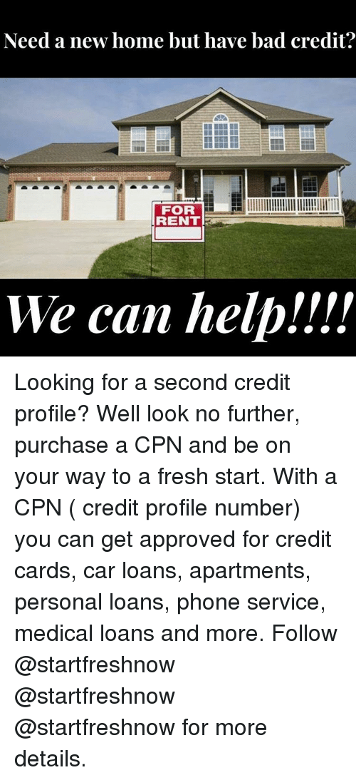 Way Rent Further Looking Purchase Second No Profile Home With Start But We Bad For Your To Be Credit A Fresh Look On Apart New Need Loans And Car Approved Cards Have Credit Get Cpn Help Can Well Profile Number You