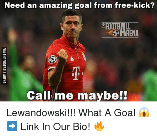 Call Me Maybe, Memes, and 🤖: Need an amazing goal from free-kick?  Call me maybe!! Lewandowski!!! What A Goal 😱➡️ Link In Our Bio! 🔥