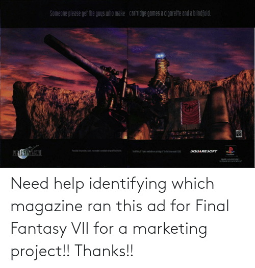 Help, Final Fantasy, and Final Fantasy Vii: Need help identifying which magazine ran this ad for Final Fantasy VII for a marketing project!! Thanks!!