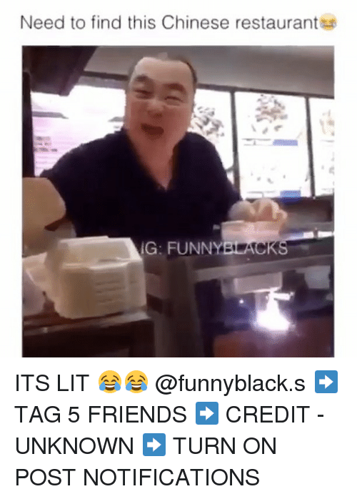 Friends, Funny, and It's Lit: Need to find this Chinese restaurant  IG: FUNNY  ACK ITS LIT 😂😂 @funnyblack.s ➡️ TAG 5 FRIENDS ➡️ CREDIT - UNKNOWN ➡️ TURN ON POST NOTIFICATIONS