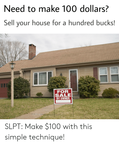 Anaconda, For Sale by Owner, and House: Need to make 100 dollars?  Sell your house for a hundred buckst  FOR  SALE  BY OWNER SLPT: Make $100 with this simple technique!