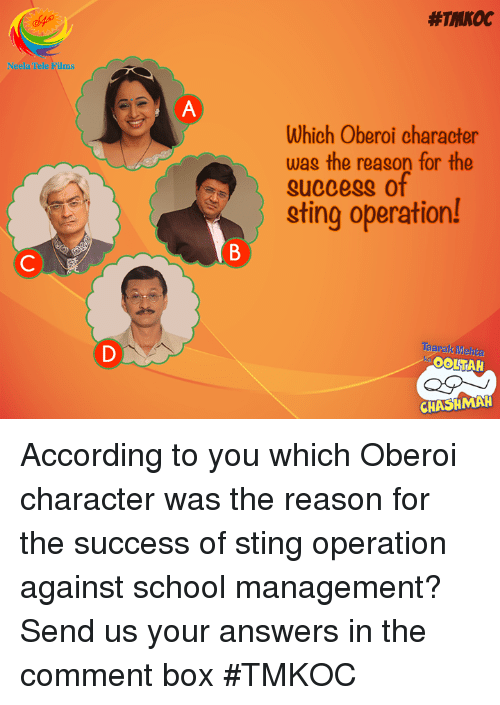 Memes, Sting, and 🤖: Neela Tele Films  Which Oberoi character  was the reason for the  gu00egg of  sting operation  Taar.  OOLTAH  CHASHMAH According to you which Oberoi character was the reason for the success of sting operation against school management? Send us your answers in the comment box #TMKOC