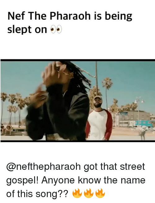 Funny, Anyone Know, and Got: Nef The Pharaoh is being  slept on @nefthepharaoh got that street gospel! Anyone know the name of this song?? 🔥🔥🔥