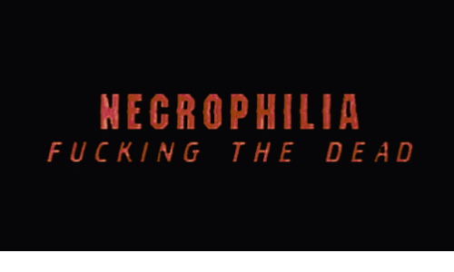 Fucking, Dead, and The: NEGROPHILIA  FUCKING THE DEAD