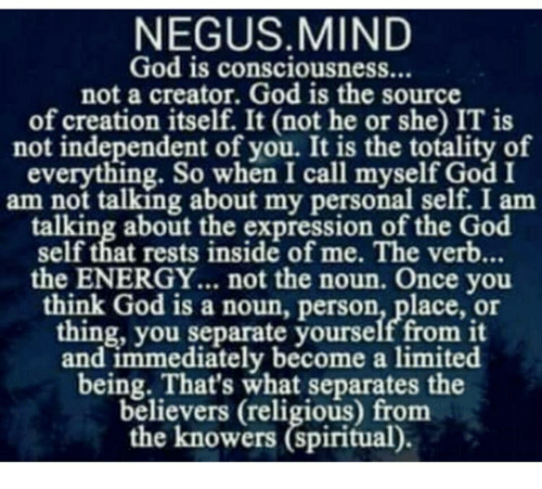 NEGUS MIND God Is Consciousness Not a Creator God Is the ...
