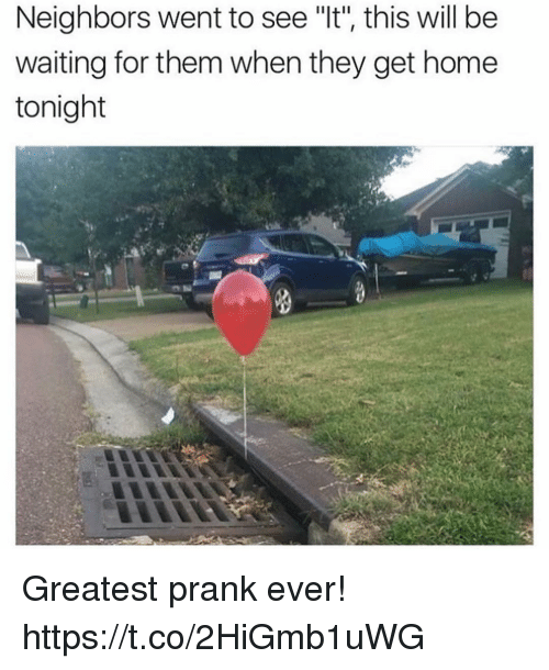 "Funny, Prank, and Home: Neighbors went to see ""t, this will be  waiting for them when they get home  tonight Greatest prank ever! https://t.co/2HiGmb1uWG"